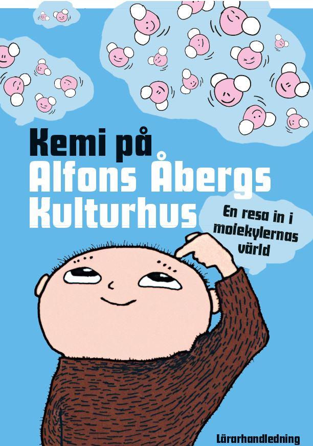 Illustration Lärarhandledning Kemi Blå bakgrund sv / vit text Några rosa7vita molekyler ovanför Alfons huvud. Alfons pekar på sitt huvud.